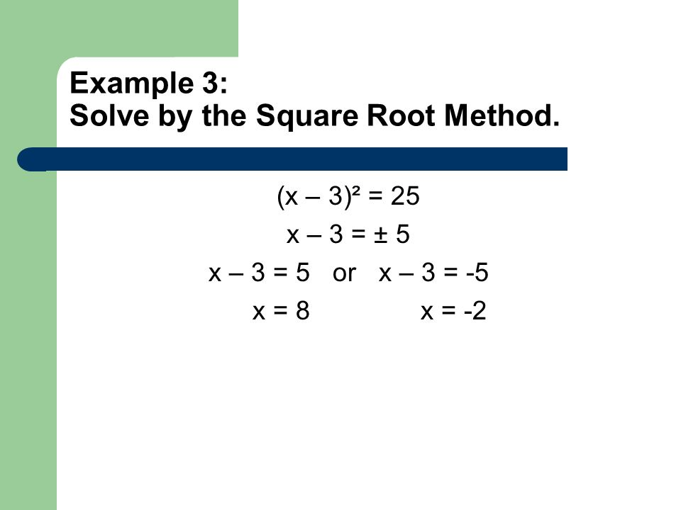 Example 3: Solve by the Square Root Method.