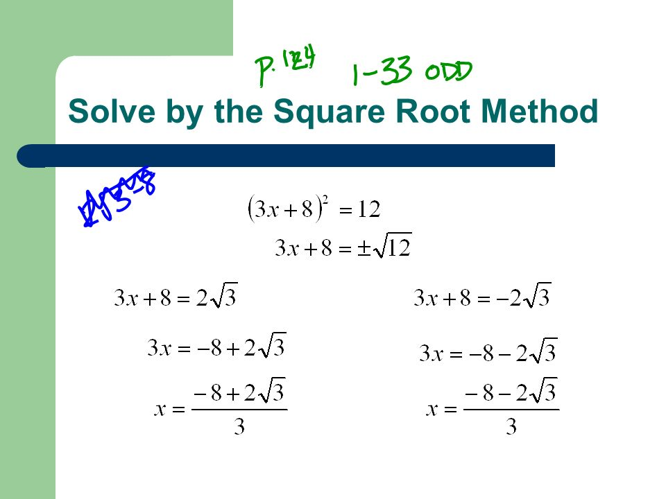 Solve by the Square Root Method