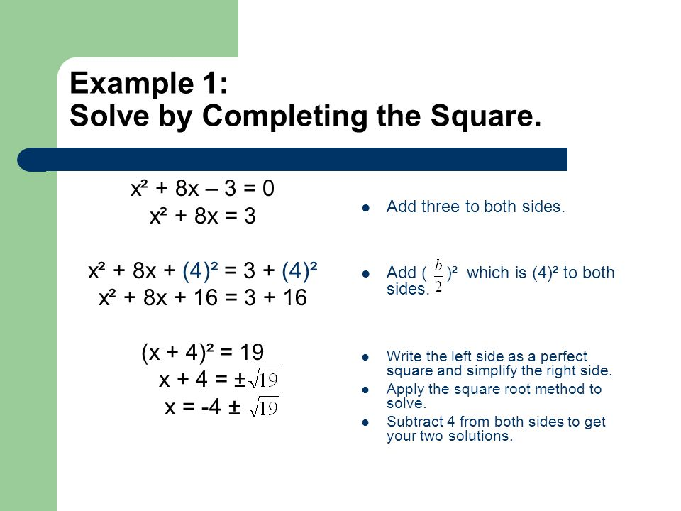 Example 1: Solve by Completing the Square.