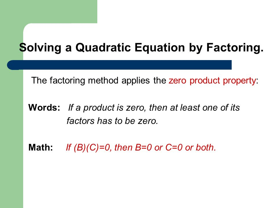 Solving a Quadratic Equation by Factoring.