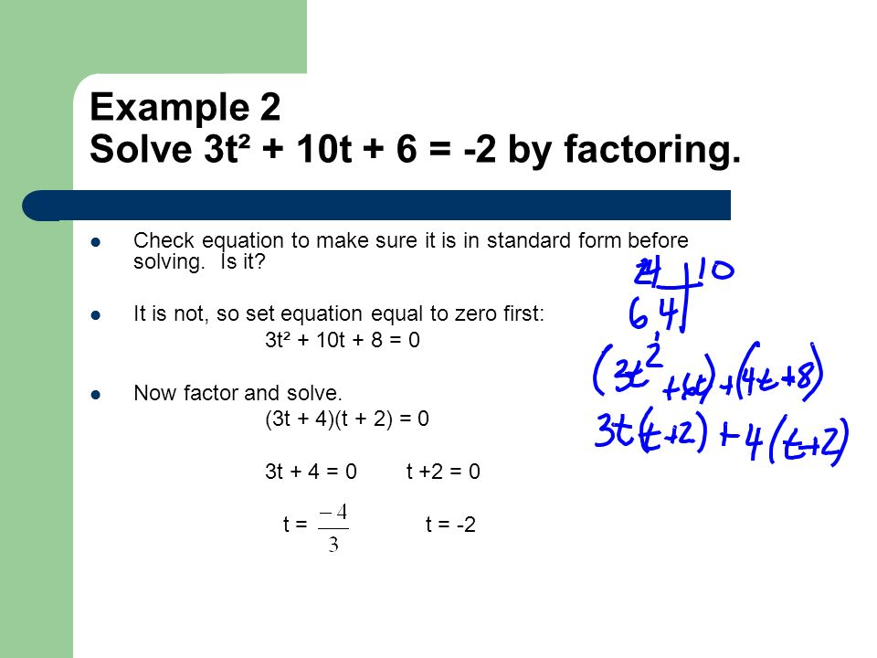 Example 2 Solve 3t² + 10t + 6 = -2 by factoring.