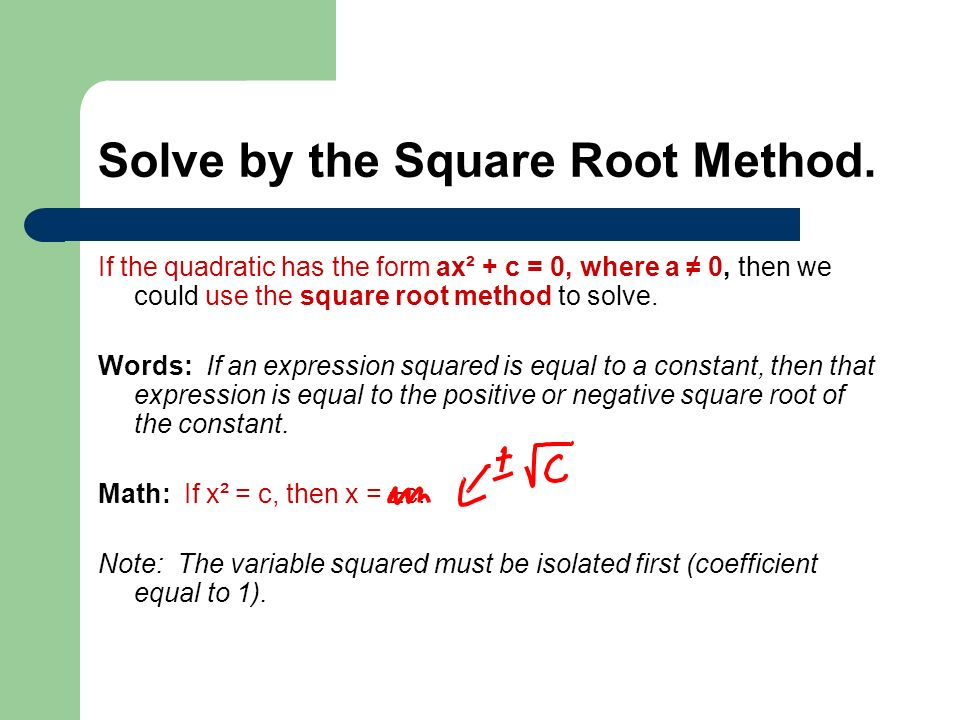 Solve by the Square Root Method.