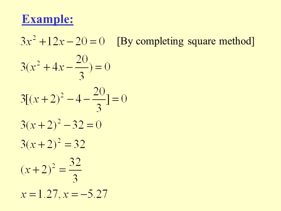 Example: [By completing square method]