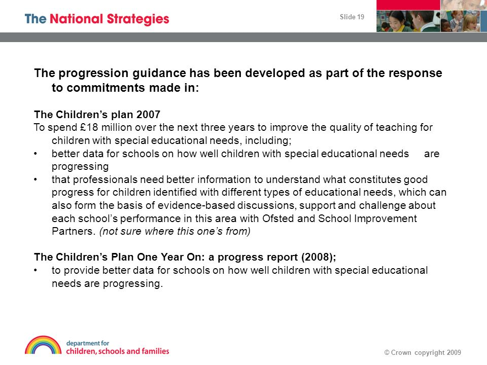 The progression guidance has been developed as part of the response to commitments made in: