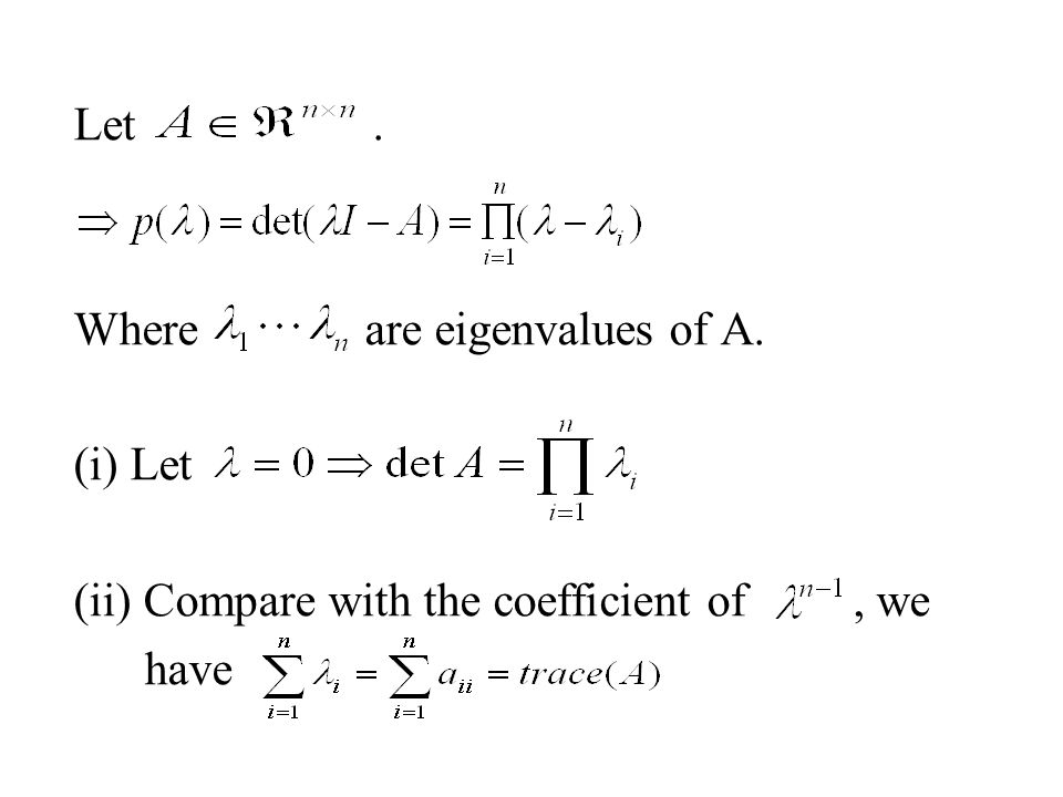 Let . Where are eigenvalues of A. (i) Let. (ii) Compare with the coefficient of , we.