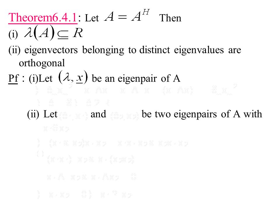 (ii) Let and be two eigenpairs of A with