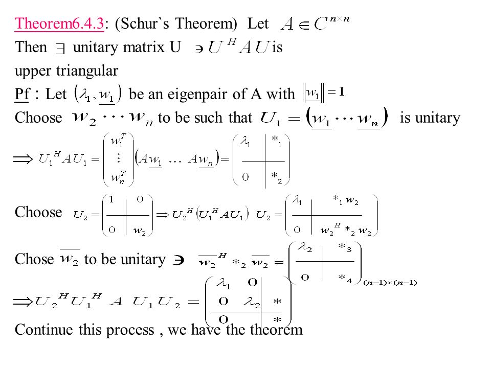 Theorem6.4.3: (Schur`s Theorem) Let