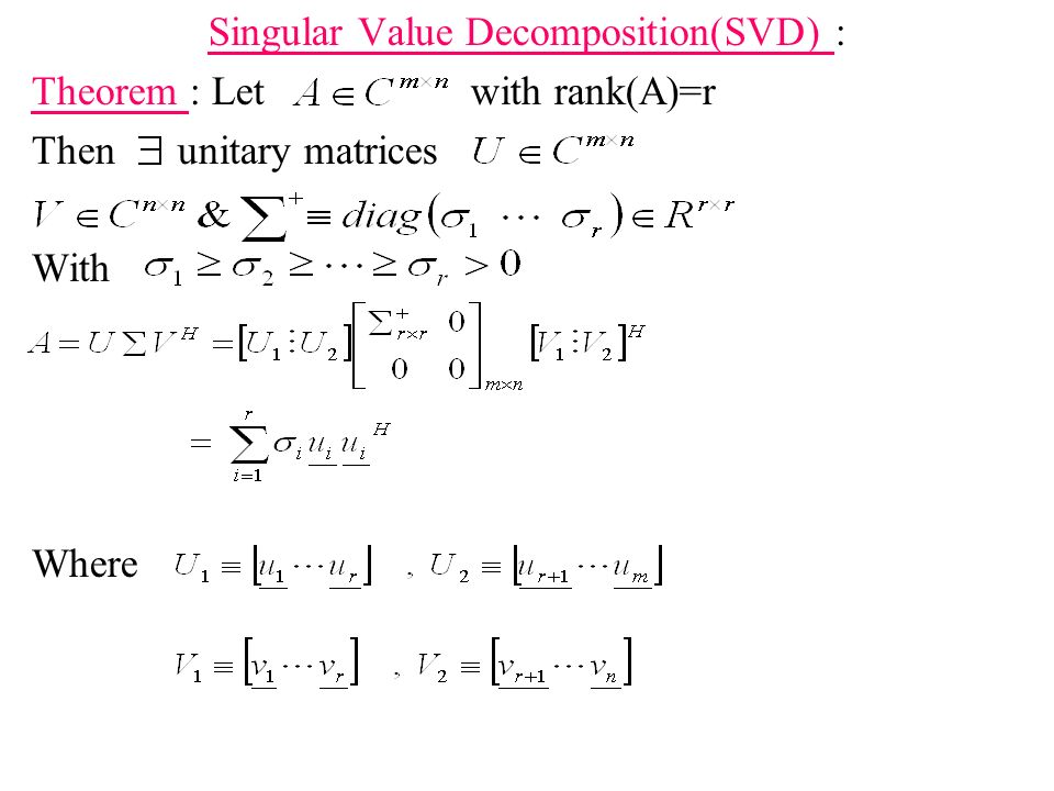 Singular Value Decomposition(SVD) :
