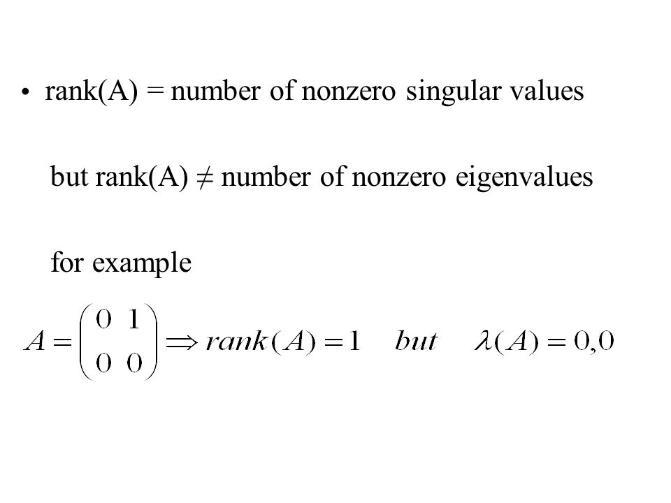 rank(A) = number of nonzero singular values