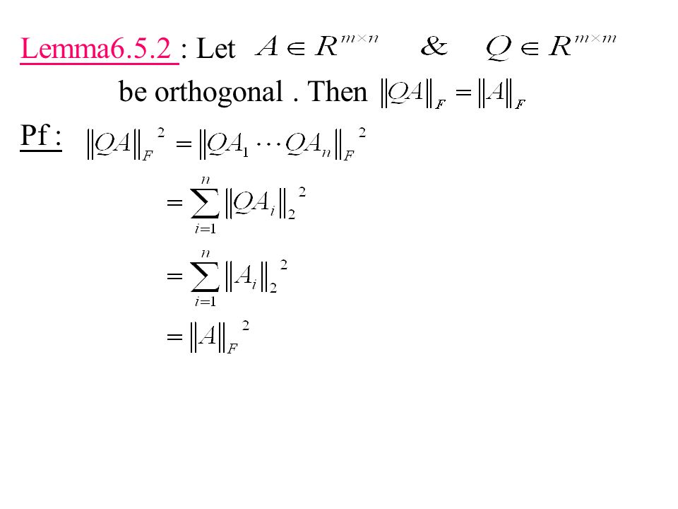Lemma6.5.2 : Let be orthogonal . Then Pf :