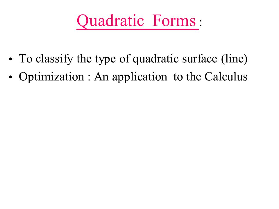 Quadratic Forms : To classify the type of quadratic surface (line)