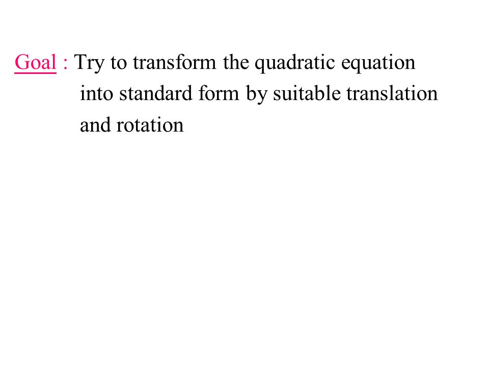 Goal : Try to transform the quadratic equation