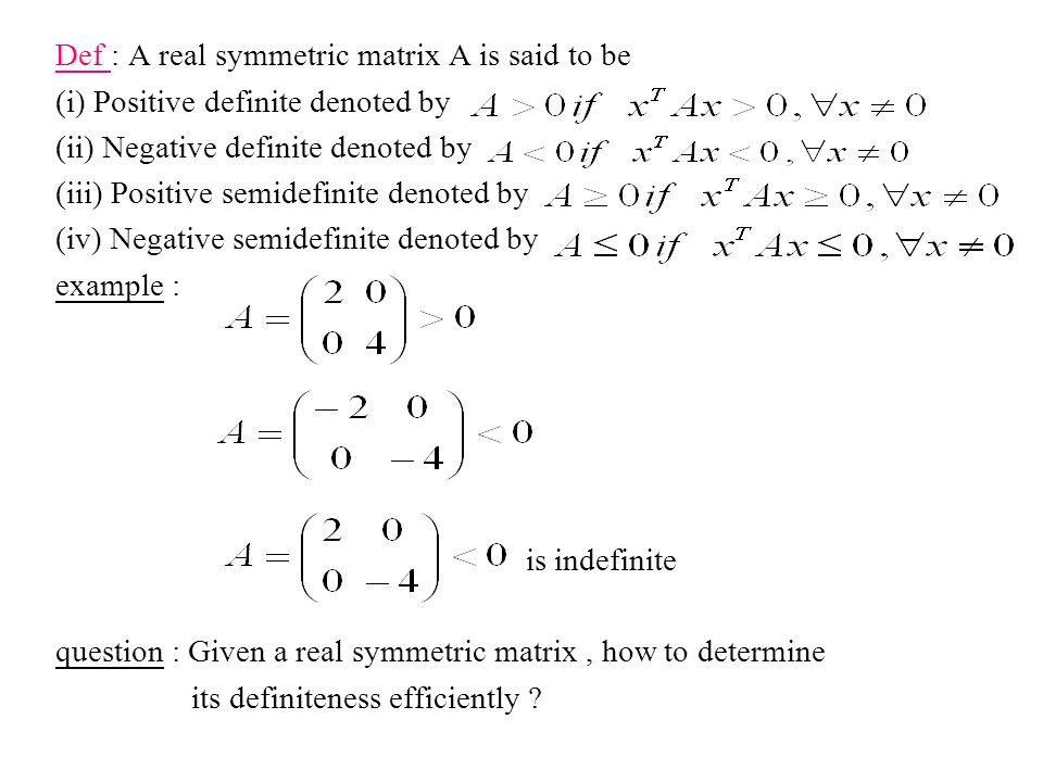 Def : A real symmetric matrix A is said to be