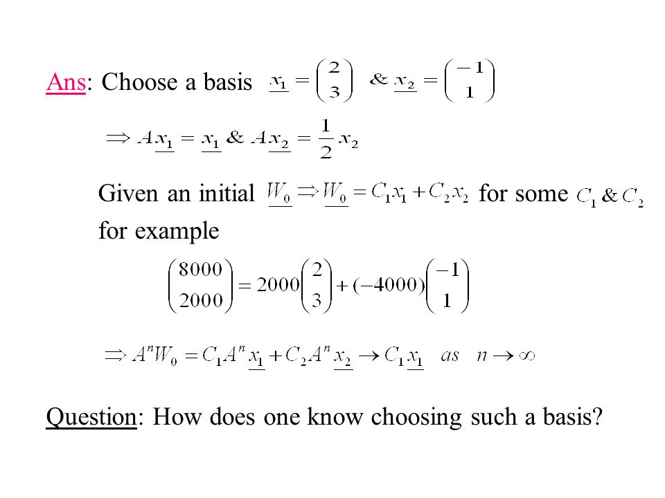 Ans: Choose a basis Given an initial for some.