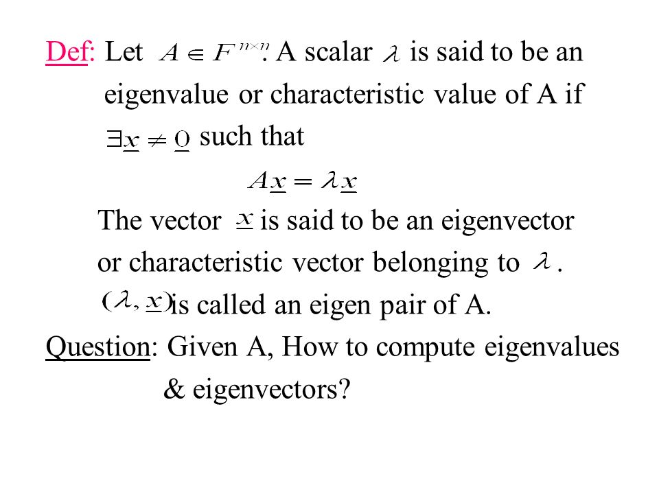 Def: Let . A scalar is said to be an