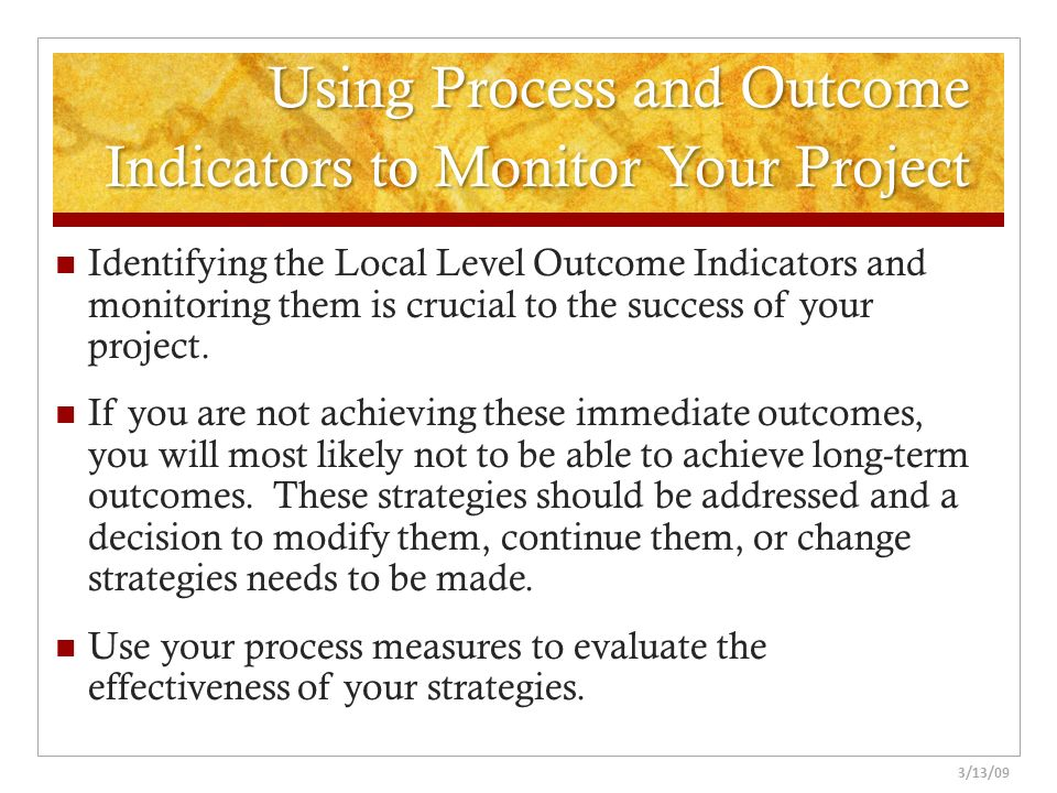 Using Process and Outcome Indicators to Monitor Your Project