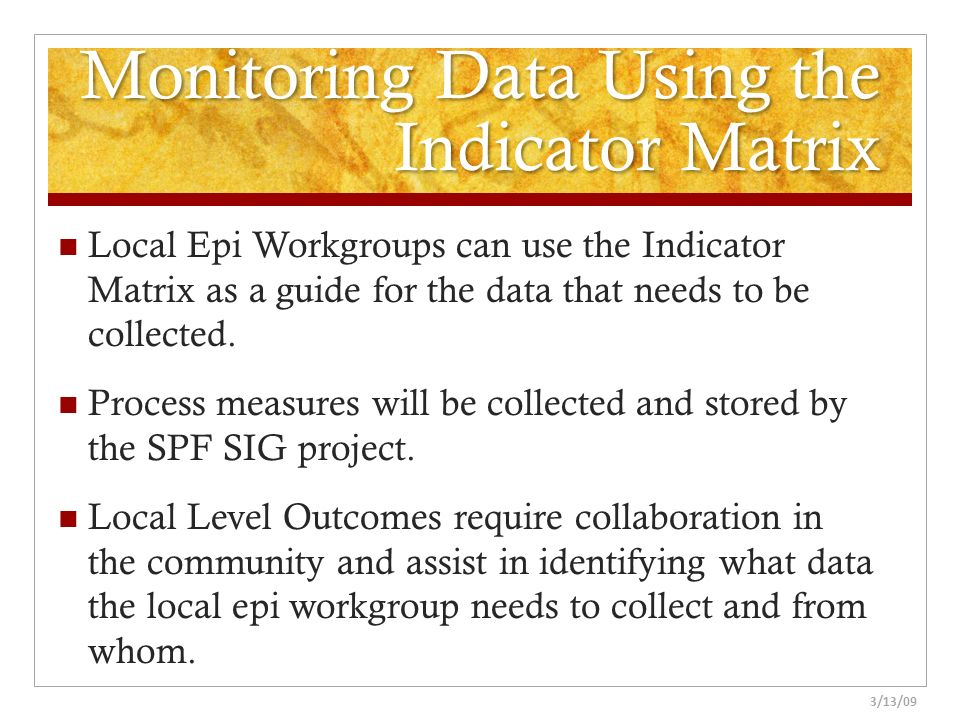 Monitoring Data Using the Indicator Matrix