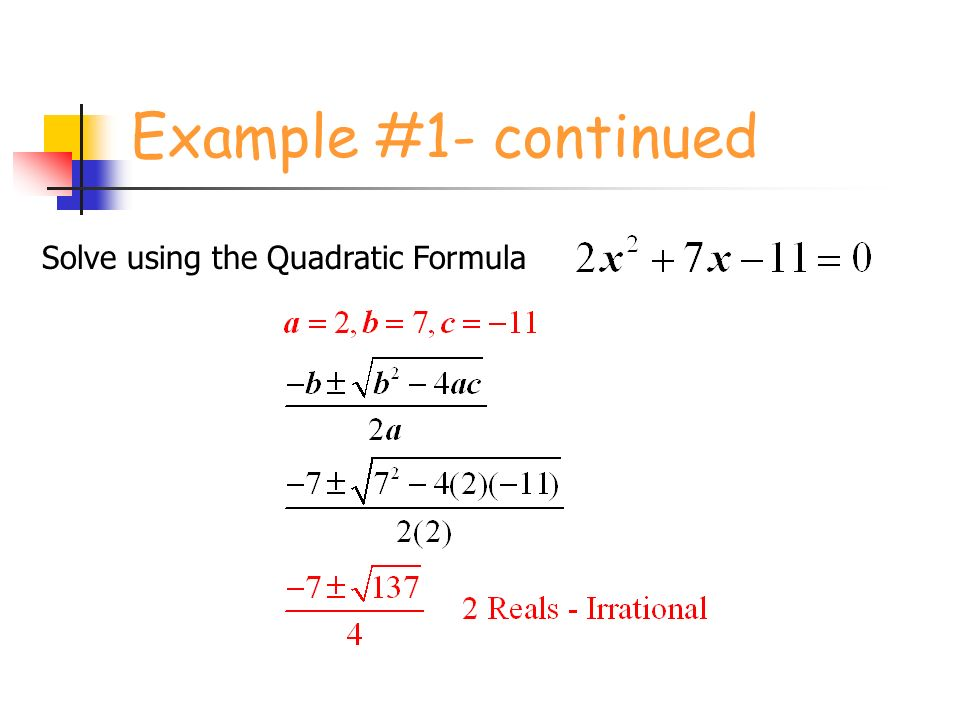 Example #1- continued Solve using the Quadratic Formula