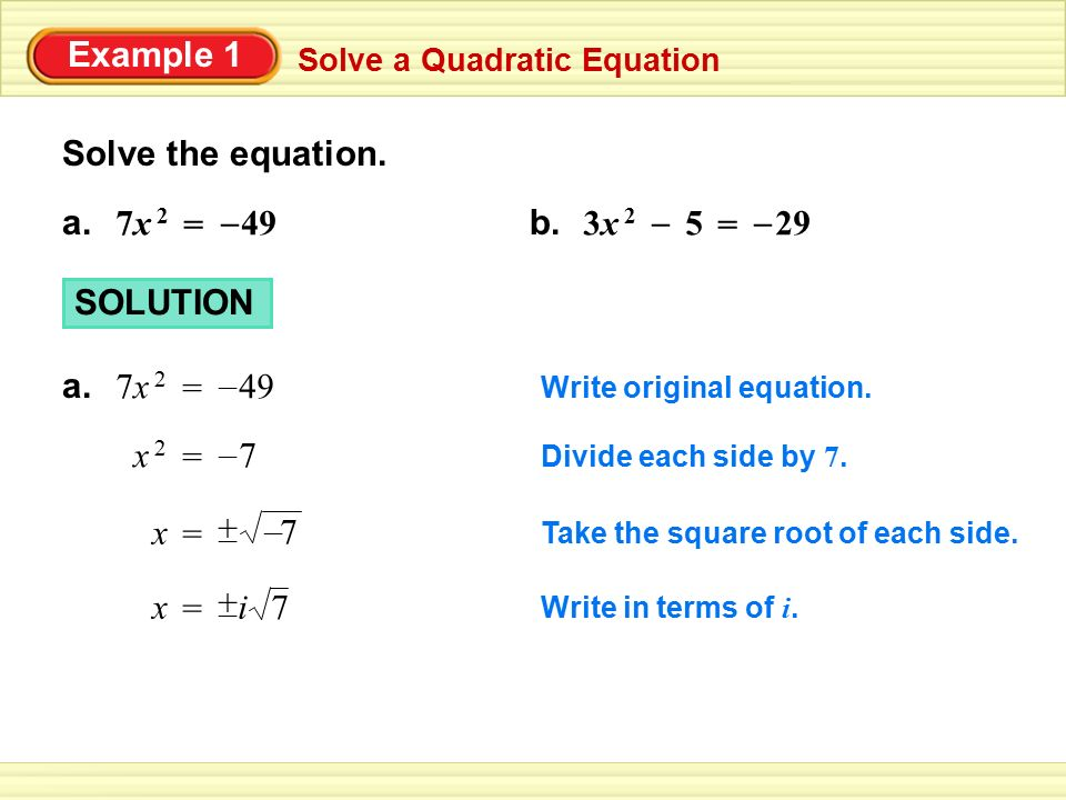 Example 1 Solve the equation. = 7x 2 49 – a. b. = 3x 2 5 – 29 SOLUTION