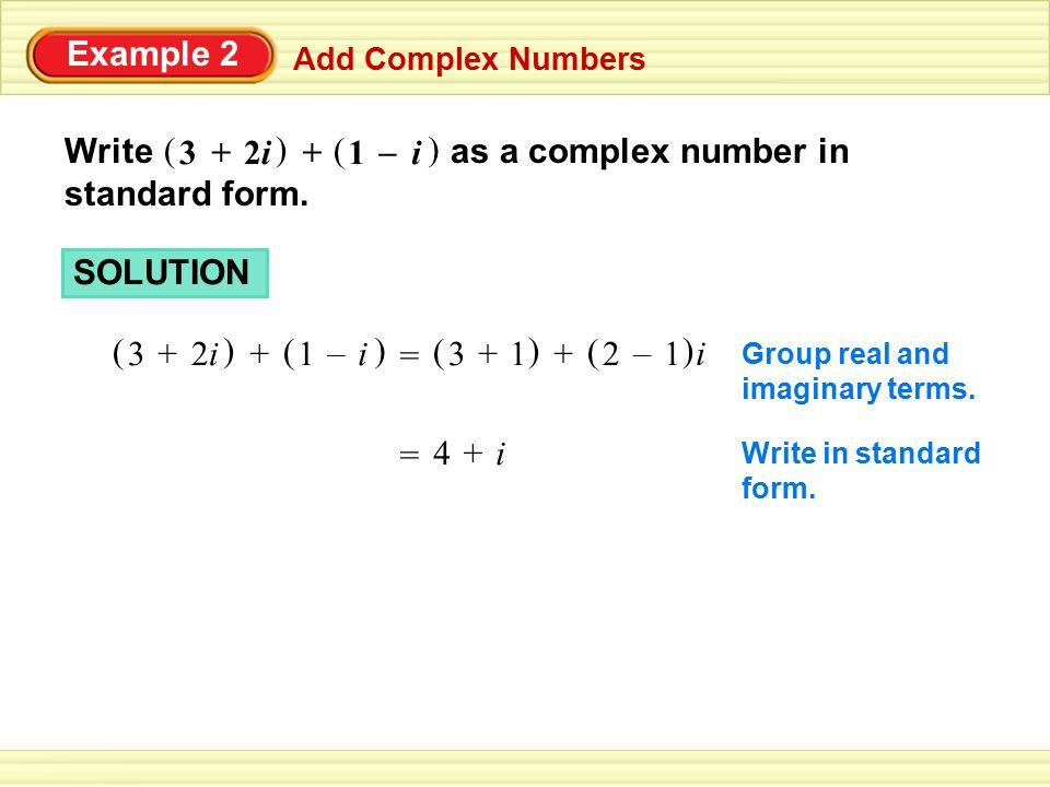 Write as a complex number in standard form. ( ( 3 + 2i ( + 1 – i (