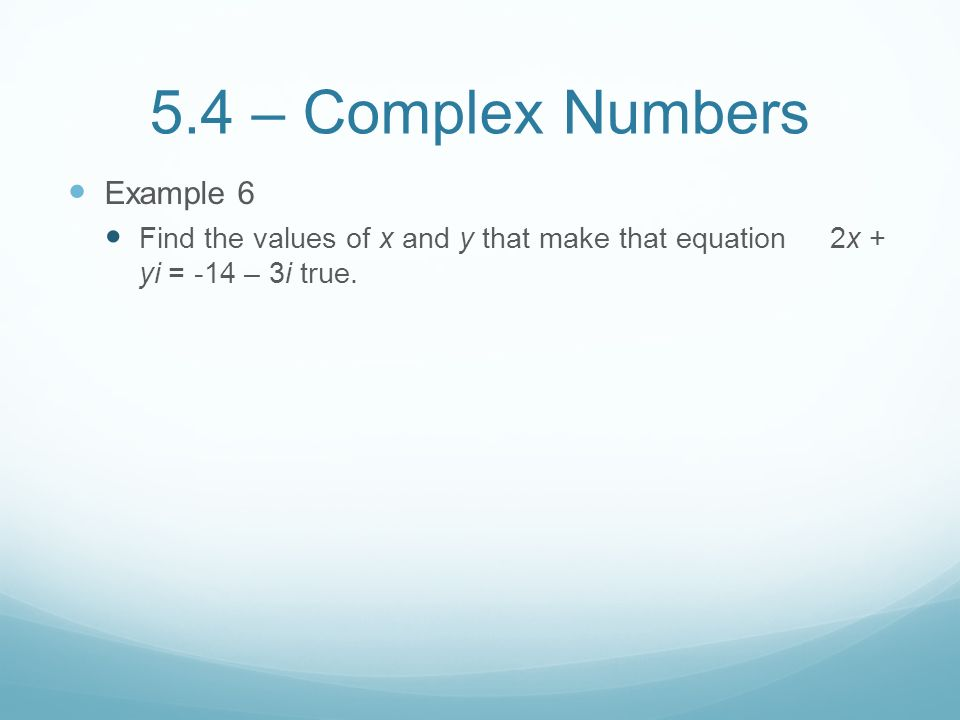 5.4 – Complex Numbers Example 6