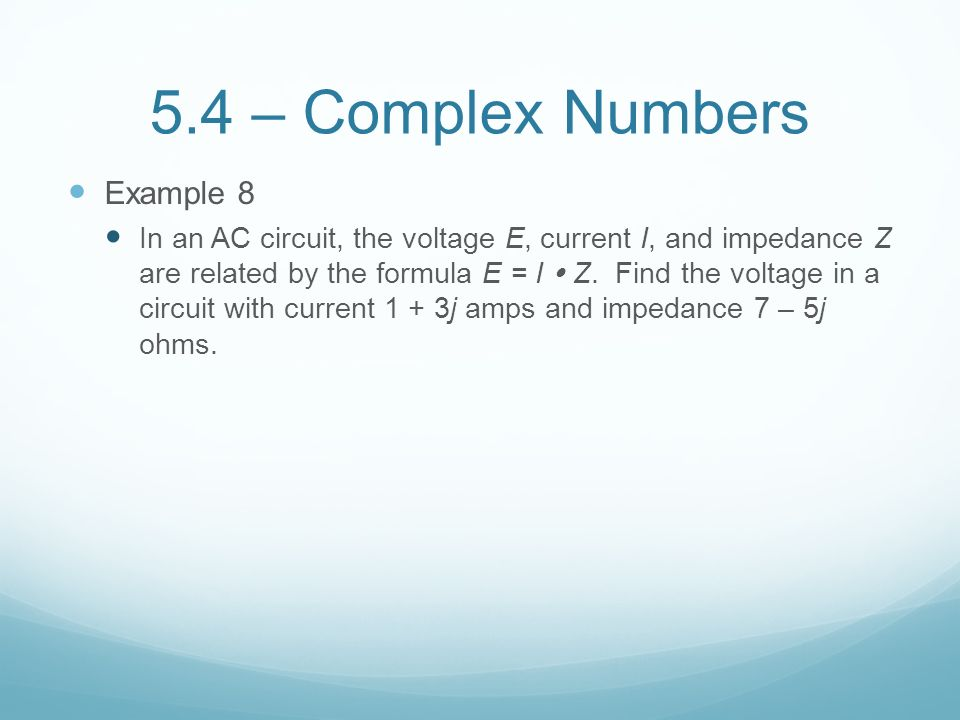 5.4 – Complex Numbers Example 8