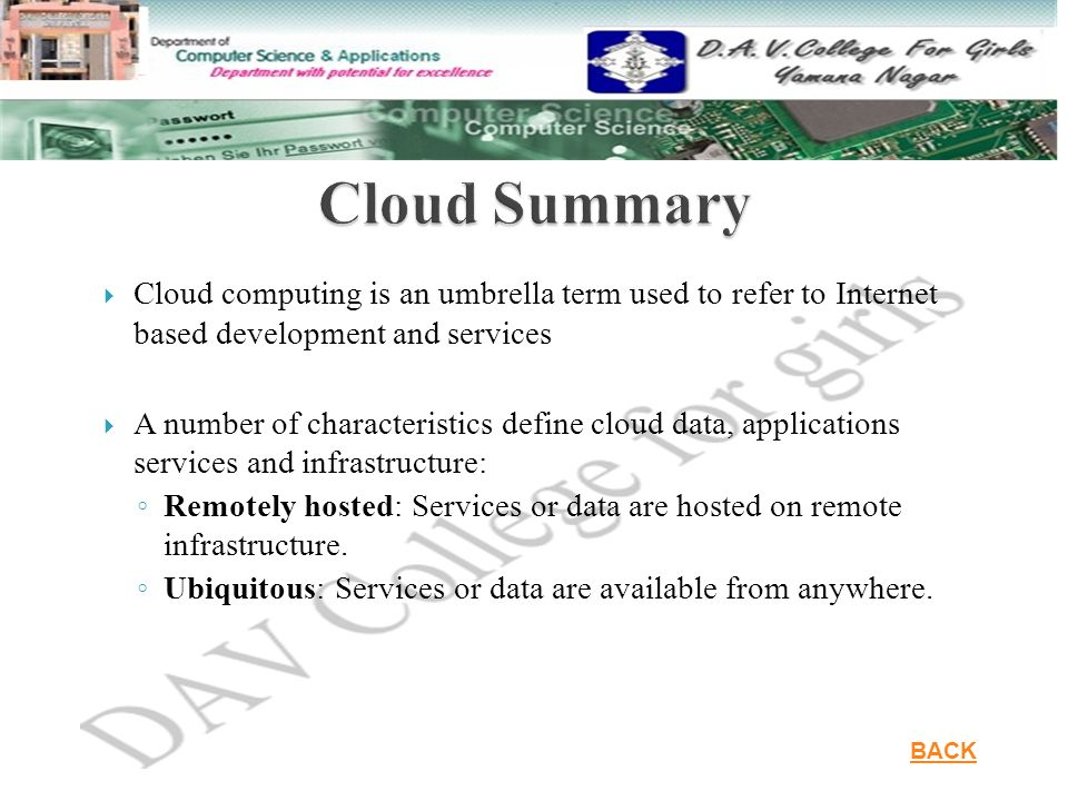 Cloud Summary Cloud computing is an umbrella term used to refer to Internet based development and services.
