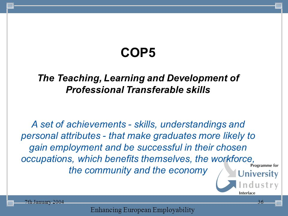 COP5 The Teaching, Learning and Development of Professional Transferable skills.