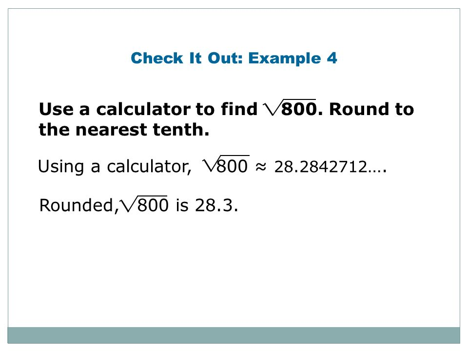 Use a calculator to find 800. Round to the nearest tenth.
