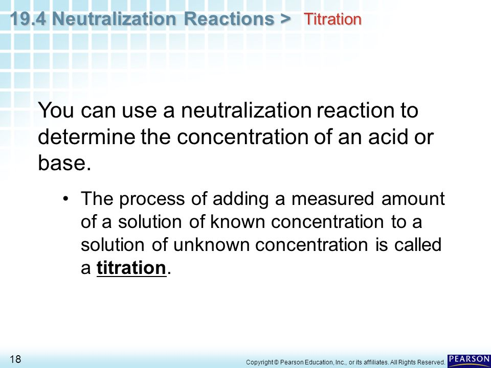 Titration You can use a neutralization reaction to determine the concentration of an acid or base.