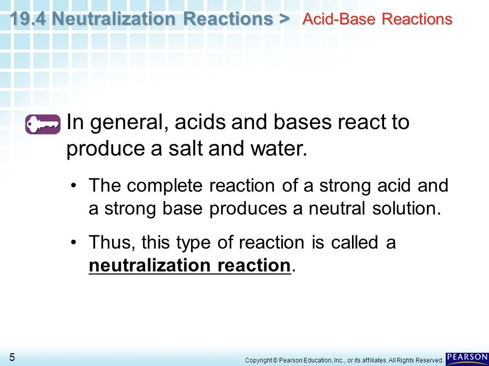 In general, acids and bases react to produce a salt and water.