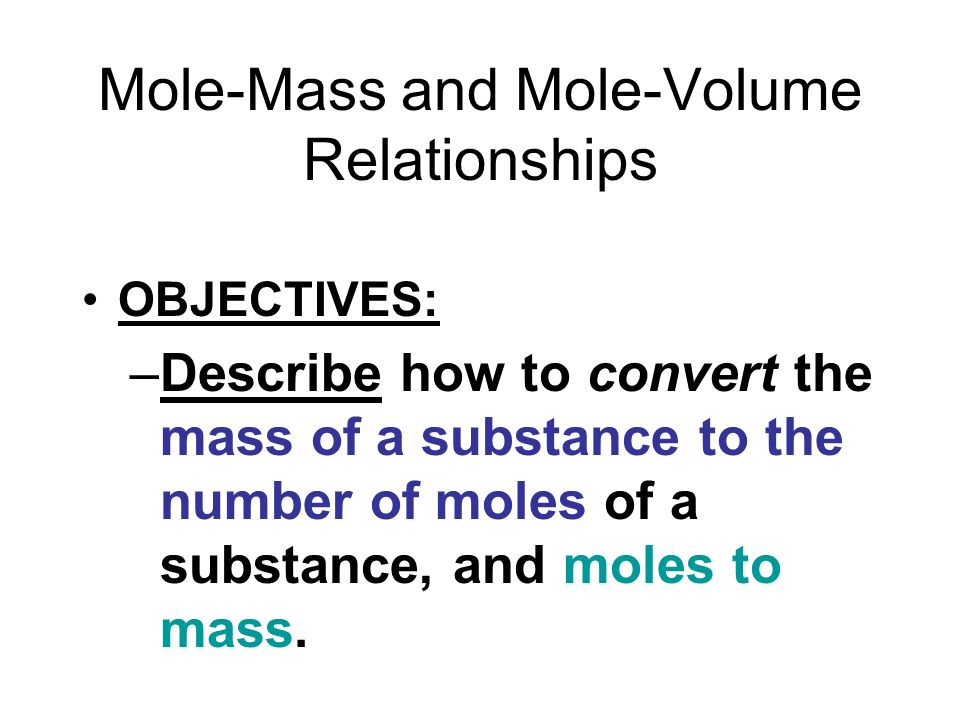 Mole-Mass and Mole-Volume Relationships