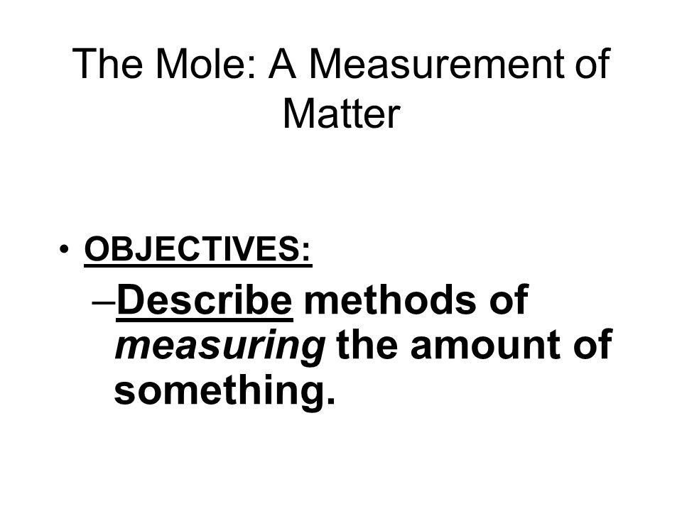 The Mole: A Measurement of Matter