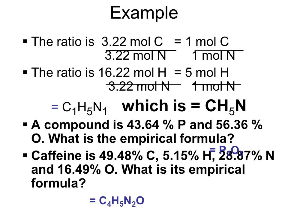 Example The ratio is 3.22 mol C = 1 mol C 3.22 mol N 1 mol N