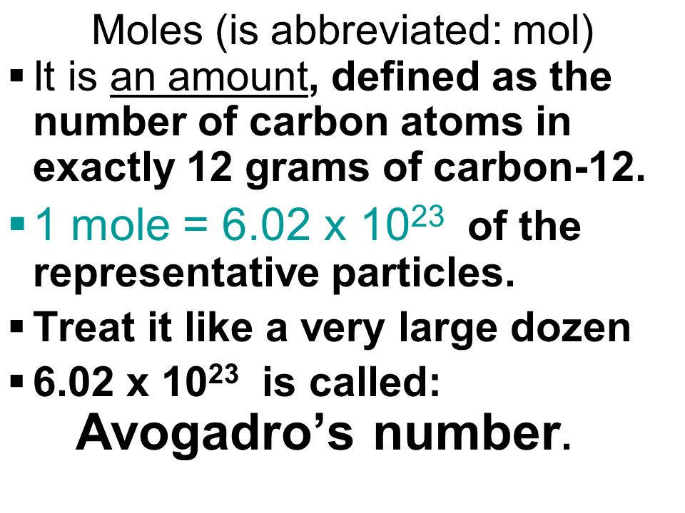 Moles (is abbreviated: mol)