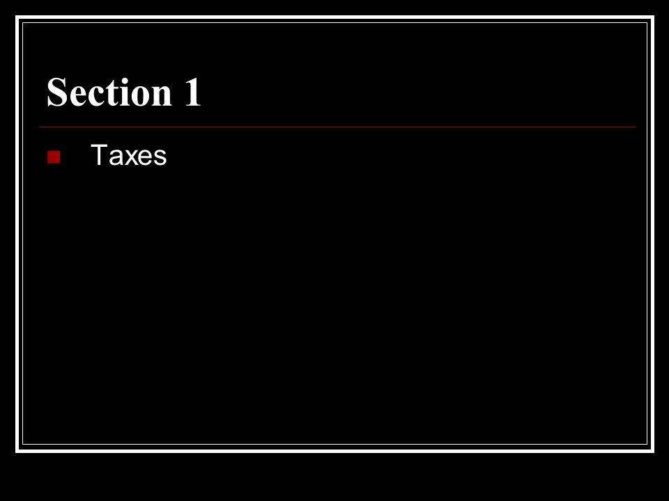 Section 1 Taxes