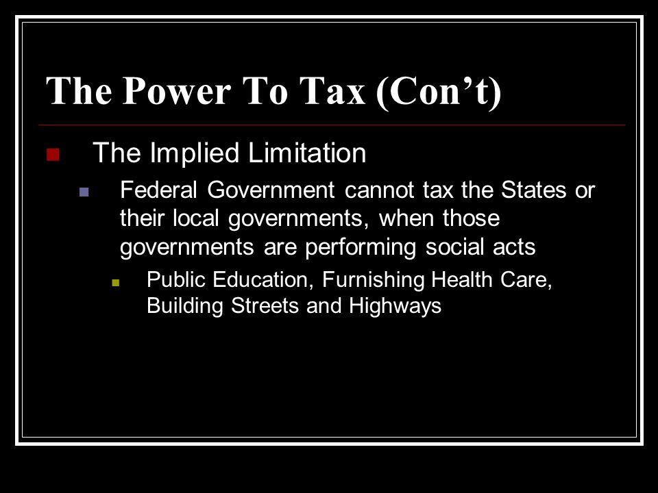 The Power To Tax (Con't)