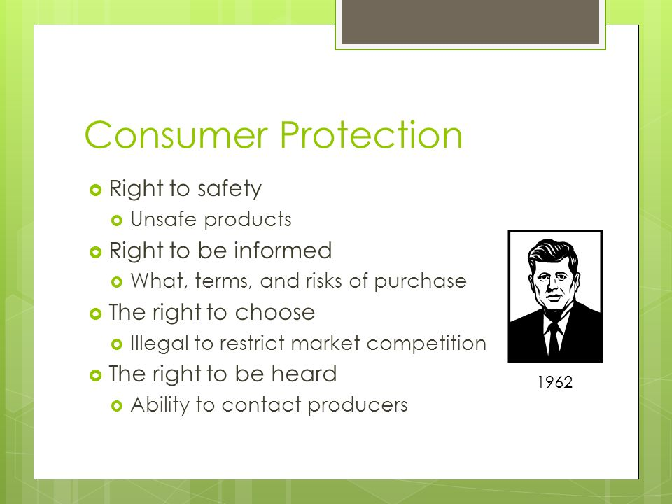 Consumer Protection Right to safety Right to be informed