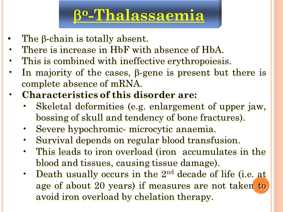 o-Thalassaemia The -chain is totally absent.