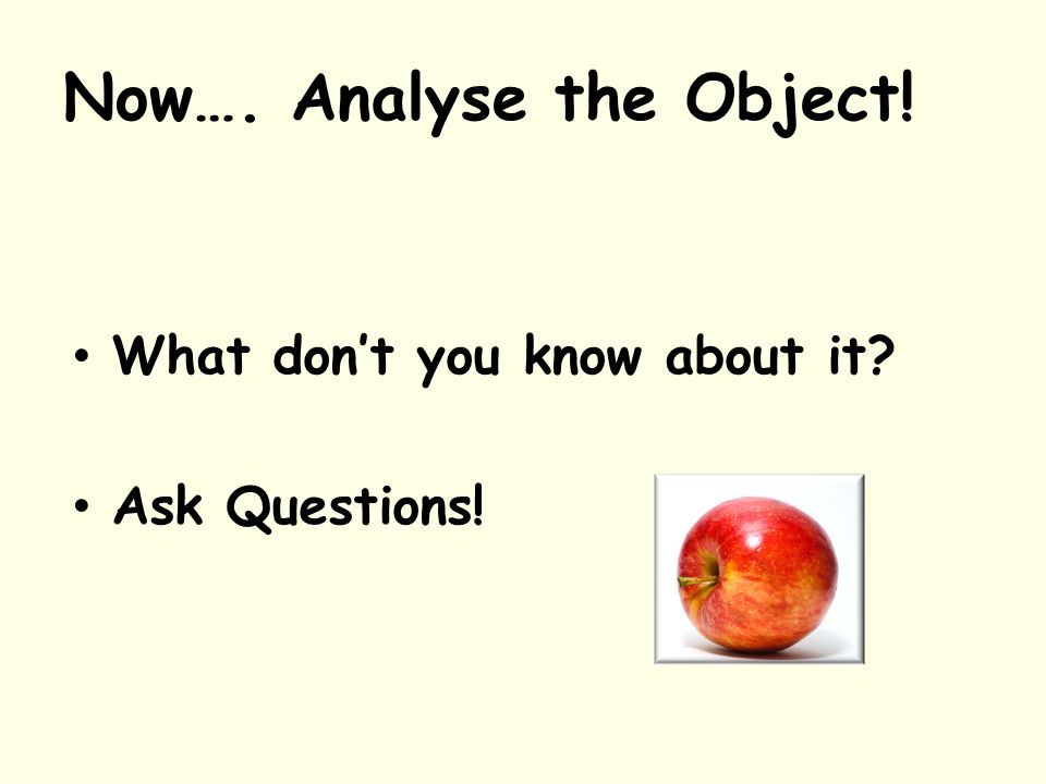 Now…. Analyse the Object!