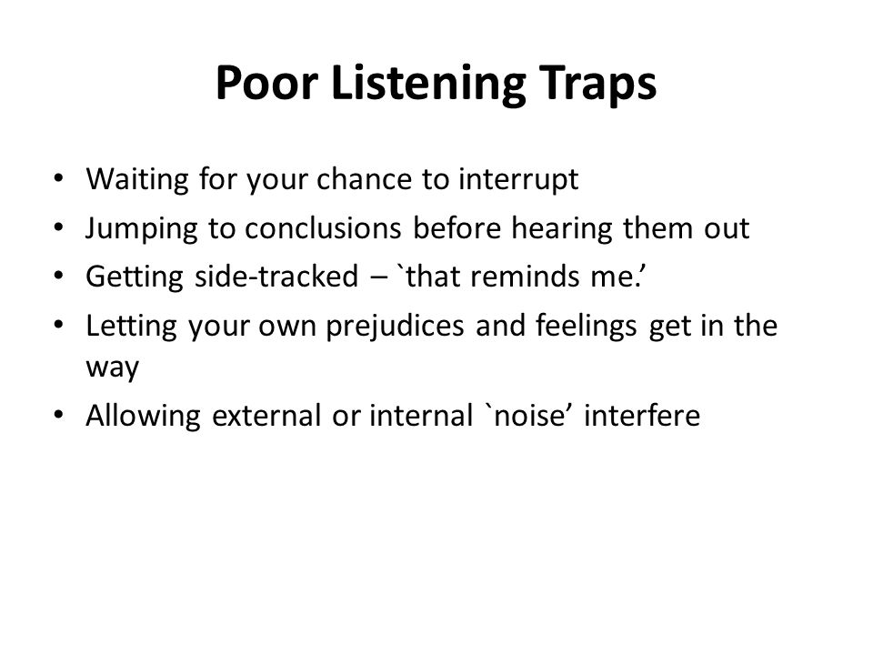 Poor Listening Traps Waiting for your chance to interrupt
