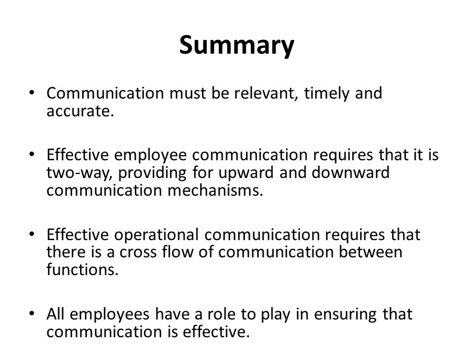 Summary Communication must be relevant, timely and accurate.
