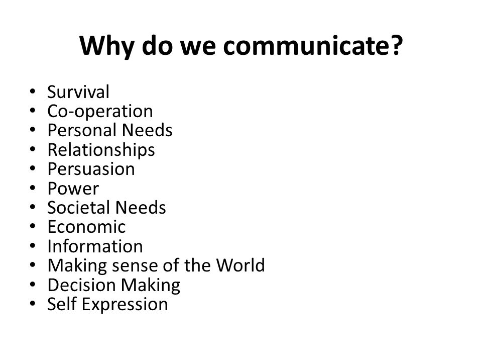 Why do we communicate Survival Co-operation Personal Needs