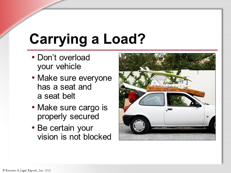 Carrying a Load Don't overload your vehicle