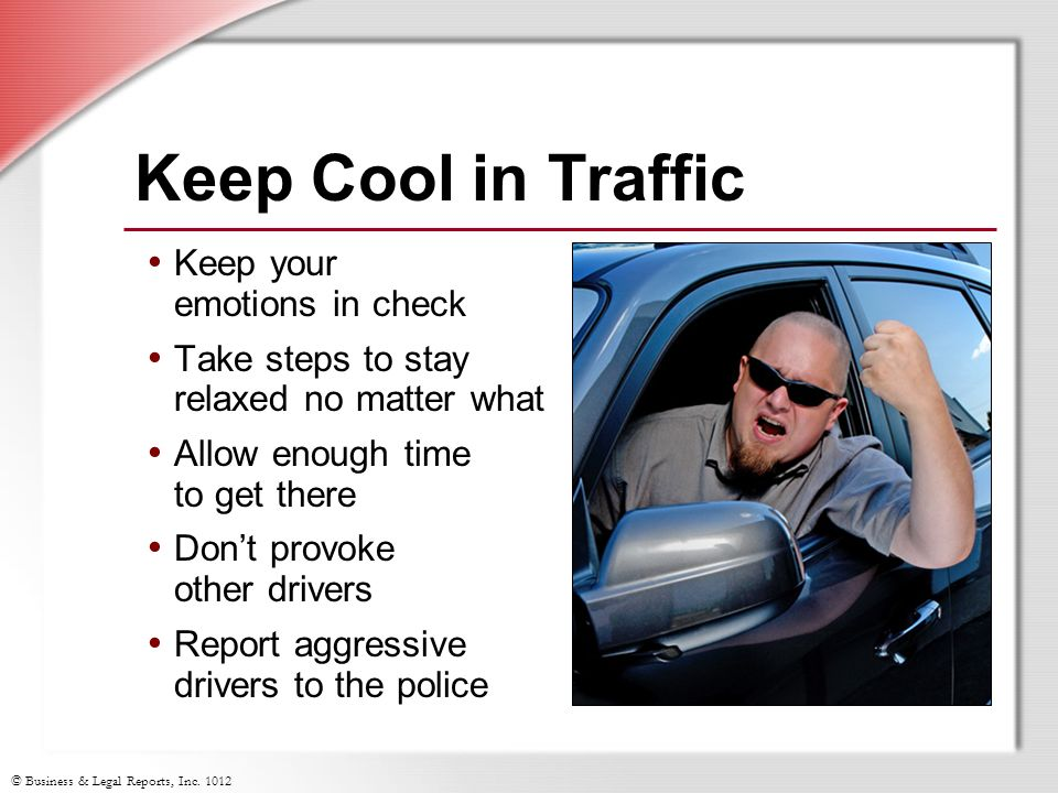 Keep Cool in Traffic Keep your emotions in check