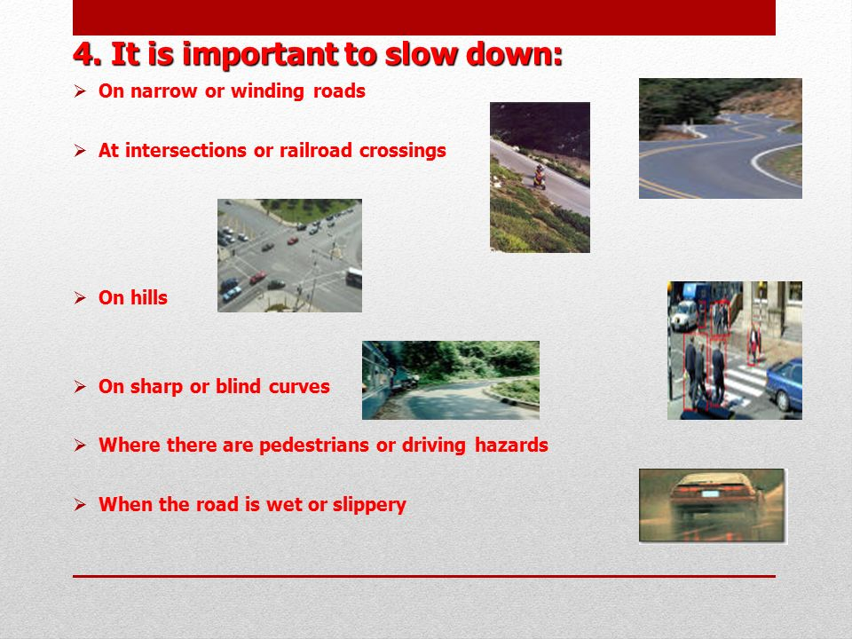 4. It is important to slow down:
