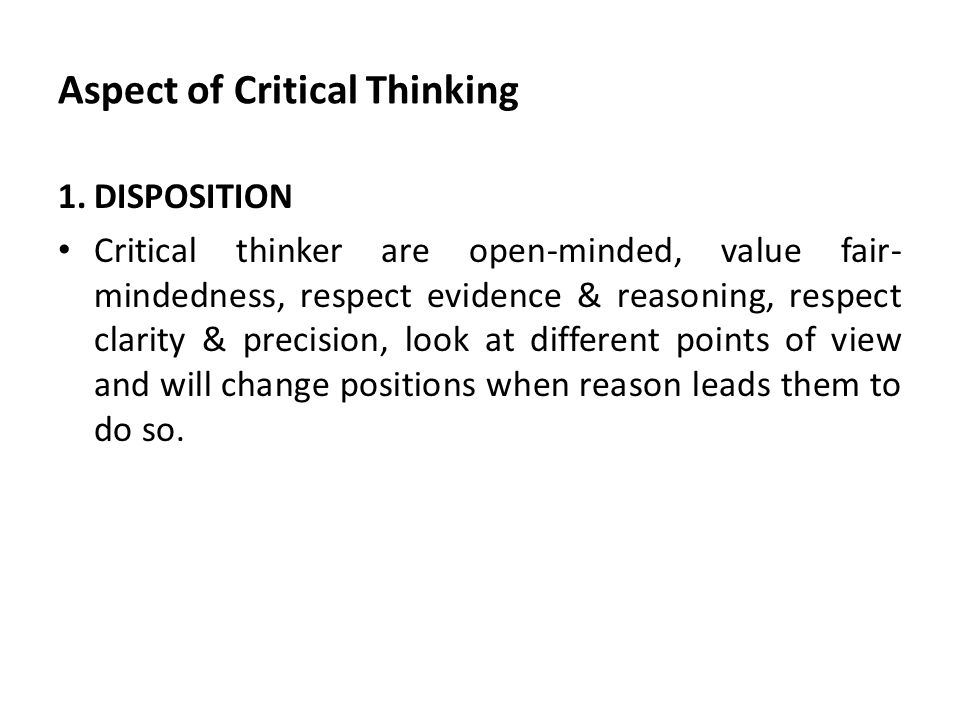open-mindedness faciones critical thinking dispositions Critical thinking disposition and the achievement of critical thinking outcomes in scphn education - powerpoint ppt presentation  critical thinking disposition and the achievement of critical thinking outcomes in scphn education is the property of its rightful owner.