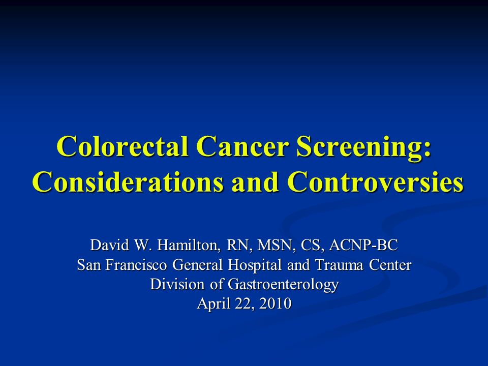 Colorectal Cancer Screening Considerations And Controversies Ppt Video Online Download
