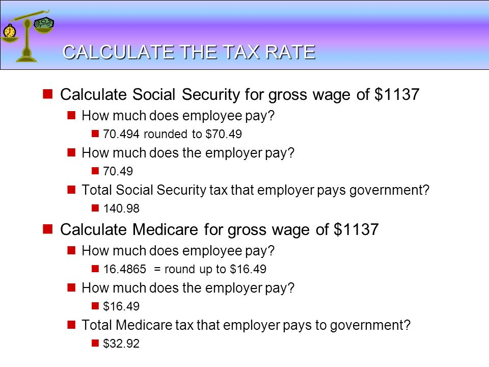 LESSON /20/2017. CALCULATE THE TAX RATE. Calculate Social Security for gross wage of $1137.
