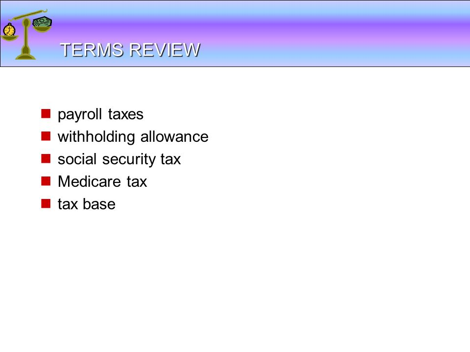 TERMS REVIEW payroll taxes withholding allowance social security tax